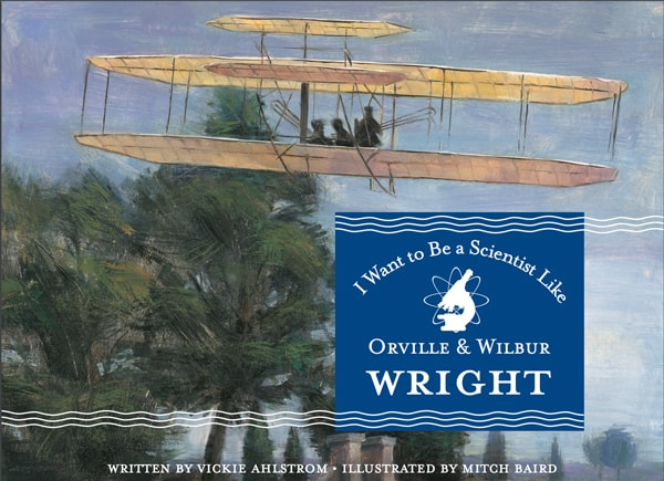 Book: I Want to Be a Scientist Like Orville & Wilbur Wright
